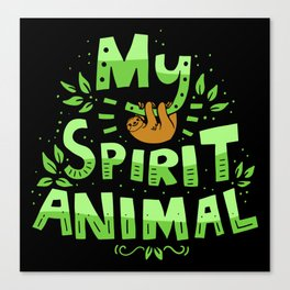 My Spirit Animal | Sloth Lazy Canvas Print