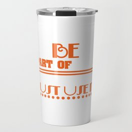 """Be Part Of Nature Rather Than Just Use It"" tee design. Makes a nice and unique gift this holiday!  Travel Mug"