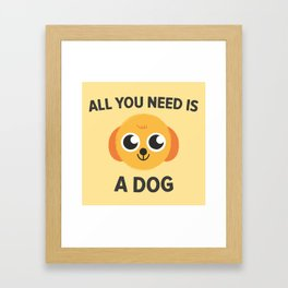 Dog is all you need Framed Art Print