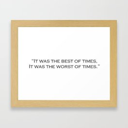 It Was the Best of Times || A Tale of Two Cities Framed Art Print