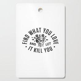 Find What You Love Cutting Board