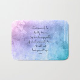Do what you love..! Inspirational Quote by Rumi Bath Mat