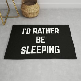 Rather Be Sleeping Funny Quote Rug