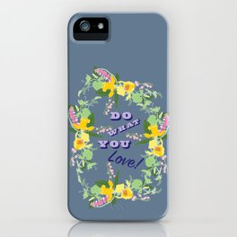 Do What You Love Typography Illustrated Print iPhone Case