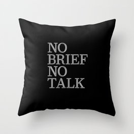 no brief no talk Throw Pillow