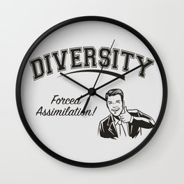 Diversity - Forced Assimilation Wall Clock