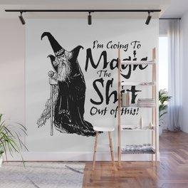 The Magic / When all else fails Wall Mural
