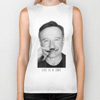 robin williams Biker Tanks featuring Robin Williams Life is a joke by Maioriz Home