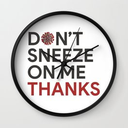 Don't Sneeze On Me Thanks Wall Clock