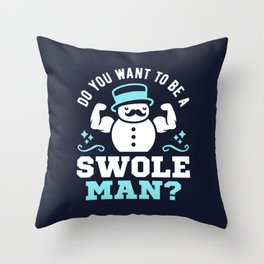Do You Want To Be A Swoleman? Throw Pillow