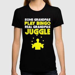 Some Grandpas Play Bingo Real Grandpas Juggle T-shirt