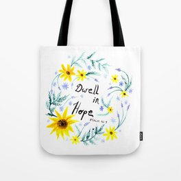 Dwell in Hope Typography with Flowers Tote Bag
