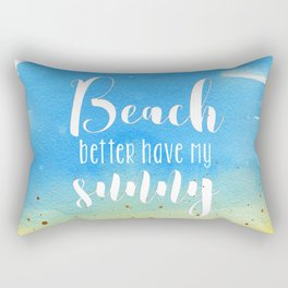 Beach better have my sunny // funny summer quote Rectangular Pillow