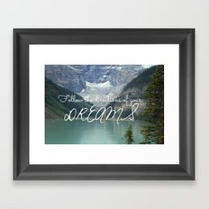 Follow the directions of your Dreams Framed Art Print
