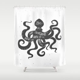 live in the sunshine swim the sea drink the wild air Shower Curtain