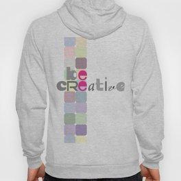 be creative  Hoody
