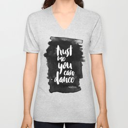 Trust Me You Can Dance Unisex V-Neck