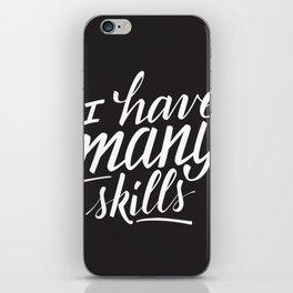 "Xena ""I have many skills"" quote iPhone Skin"
