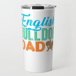English Bulldog Dad Dog Lover Owner Gift Travel Mug