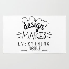 Design Makes Everything Possible Rug