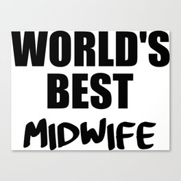 worlds best midwife Canvas Print