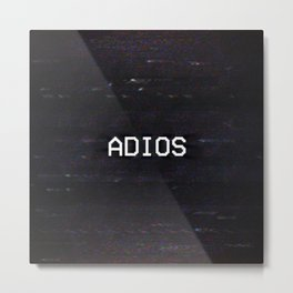 ADIOS Metal Print