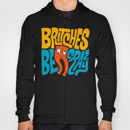 Britches be Crazy Hoody