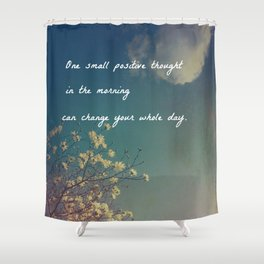 One Small Positive Thought in the Morning Shower Curtain