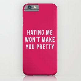 Hating Me Funny Quote iPhone Case