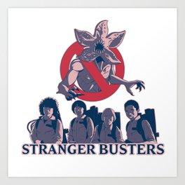 Stranger Busters Art Print