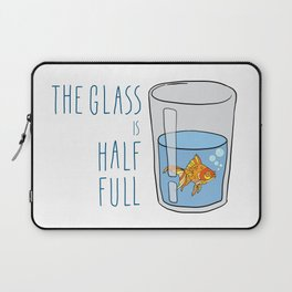 The Glass Is HALF FULL Laptop Sleeve