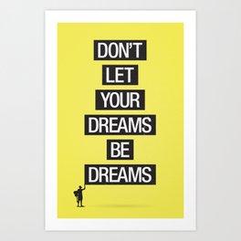 Dreams Be Dreams Art Print