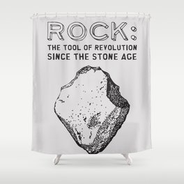 ROCK: the tool of Revolution Shower Curtain