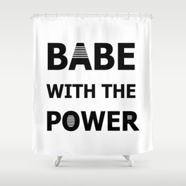 Babe With The Power Shower Curtain