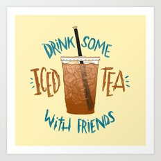 Happy National Iced Tea Day! Art Print