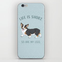 Life is short. So are my legs. iPhone Skin