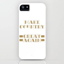 Make Country Music Great Agian T-shirt for anyone who love country music iPhone Case