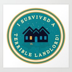 I survived a horrible landlord, and all i got was this tshirt. Art Print