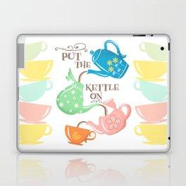 Put The Kettle On Laptop & iPad Skin
