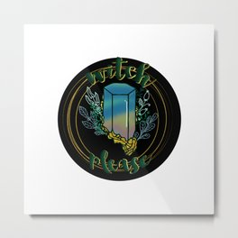 Witchy Puns - Witch Please Metal Print