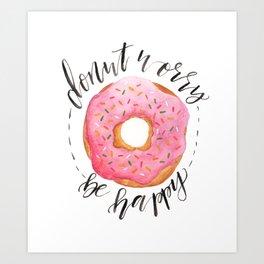donut worry, be happy Art Print