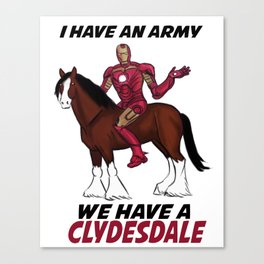 we have a clydesdale Canvas Print