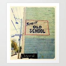 Keep It Old School Art Print