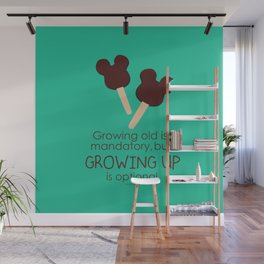 growing up is optional Wall Mural