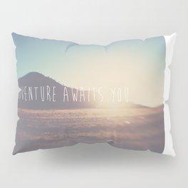 adventure awaits you ... Pillow Sham