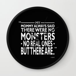 There Were No Monsters Wall Clock