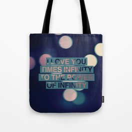 I love you times infinity to the power of infinity Tote Bag
