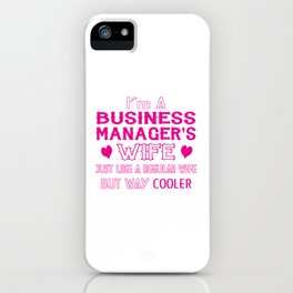 Business Manager's Wife iPhone Case