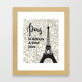 Paris is Always a Good Idea - Vintage Map Framed Art Print