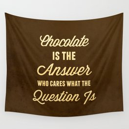 Chocolate is the Answer Wall Tapestry